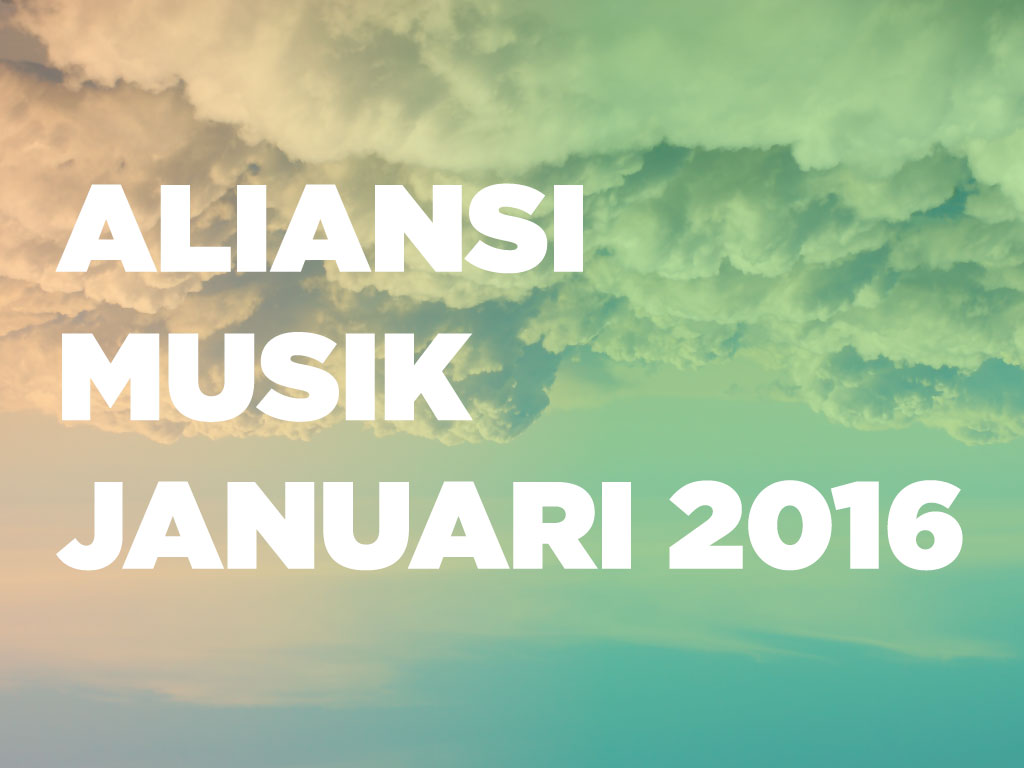 Aliansi Musik Edisi Januari 2016