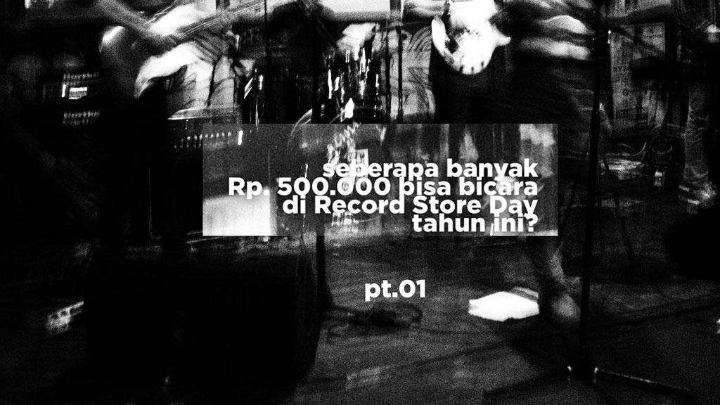 Orde barter dan seberapa banyak Rp. 500.000 bisa bicara di Record Store Day tahun ini?