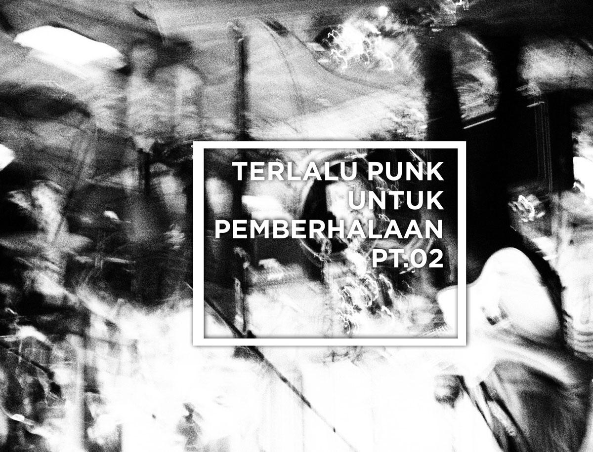 Terlalu Punk Untuk Pemberhalaan pt.02